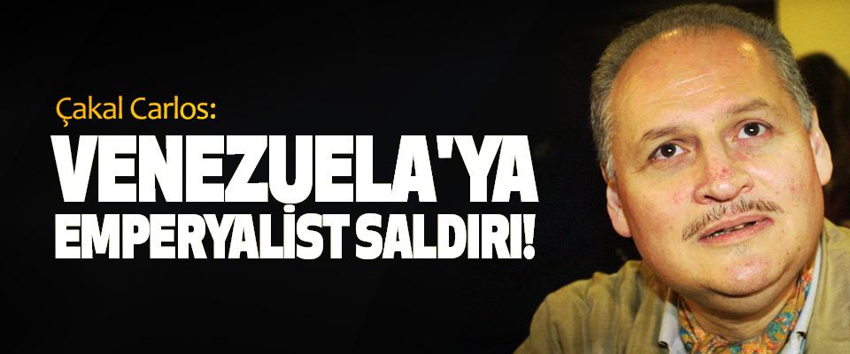 Çakal Carlos: Venezuela'ya Emperyalist Saldırı!