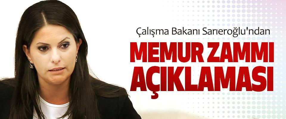 Çalışma Bakanı Sarıeroğlu'ndan Memur Zammı Açıklaması