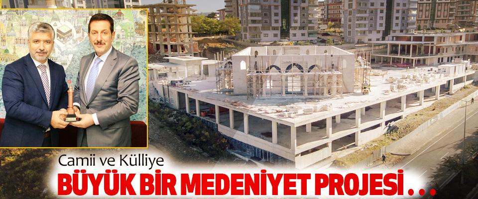 Camii Ve Külliye Büyük Bir Medeniyet Projesi…