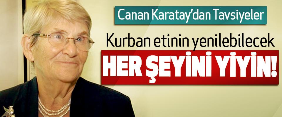 Canan Karatay: Kurban etinin yenilebilecek Her Şeyini Yiyin!