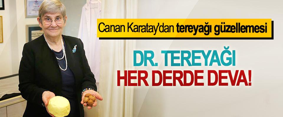 Canan Karatay'dan tereyağı güzellemesi, Dr. Tereyağı her derde deva!