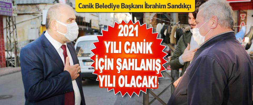 Canik Belediye Başkanı İbrahim Sandıkçı 2021 Yılının Canik İçin Şahlanış Yılı Olacak!