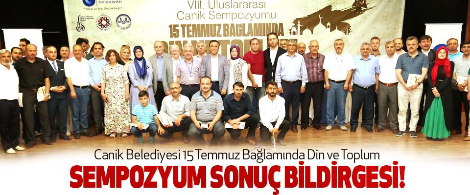 Canik Belediyesi 15 Temmuz Bağlamında Din ve Toplum Sempozyum sonuç bildirgesi!