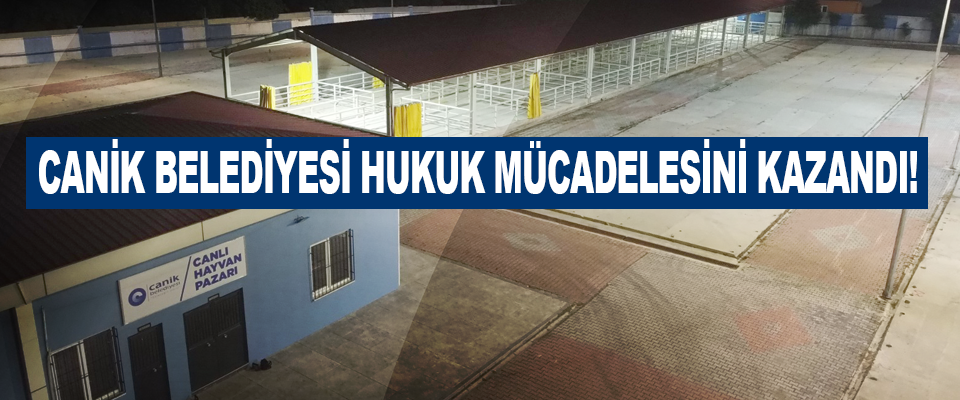 Canik Belediyesi Hukuk Mücadelesini Kazandı!
