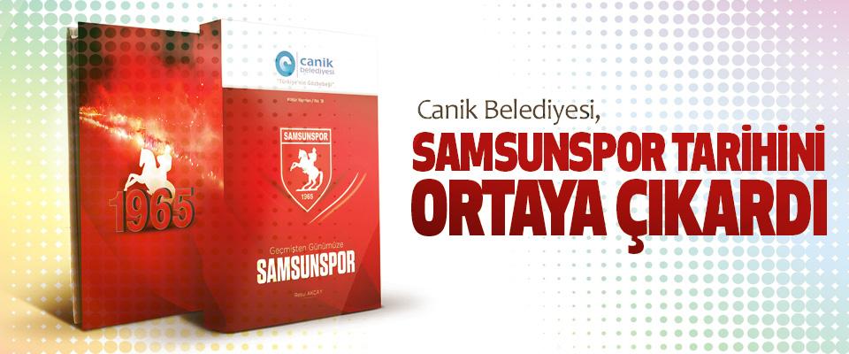 Canik Belediyesi, Samsunspor Tarihini Ortaya Çıkardı