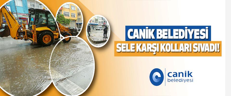 Canik Belediyesi Sele Karşı Kolları Sıvadı!