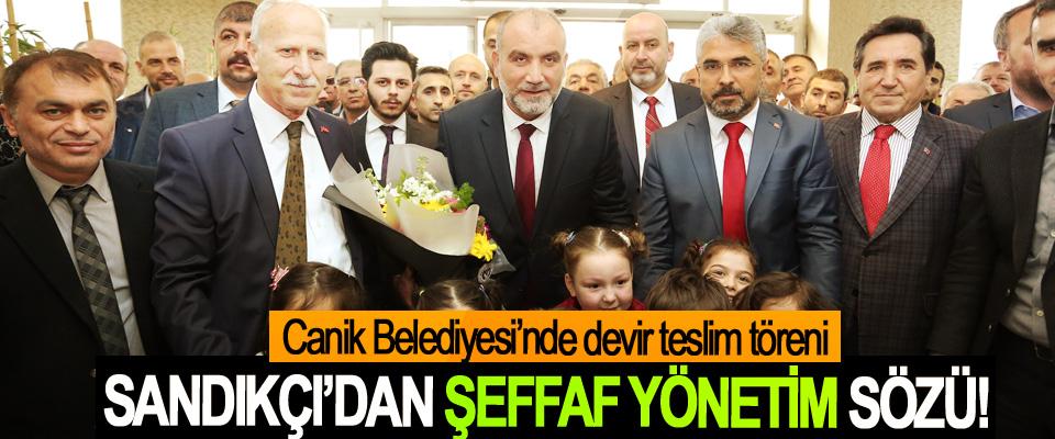 Canik Belediyesi'nde devir teslim töreni; Sandıkçı'dan şeffaf yönetim sözü!