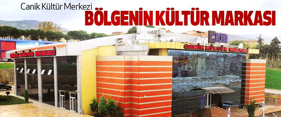 Canik Kültür Merkezi Bölgenin Kültür Markası