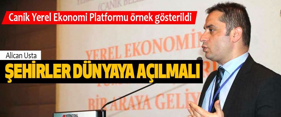 Canik Yerel Ekonomi Platformu örnek gösterildi