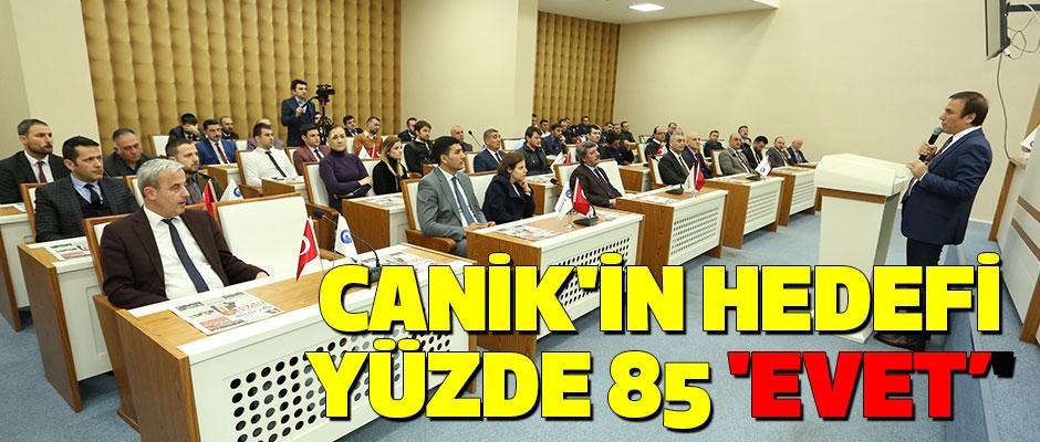 Canik'in hedefi yüzde 85 'Evet'