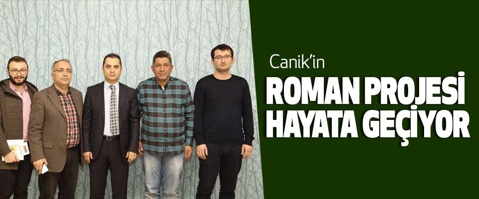 Canik'in Roman Projesi Hayata Geçiyor
