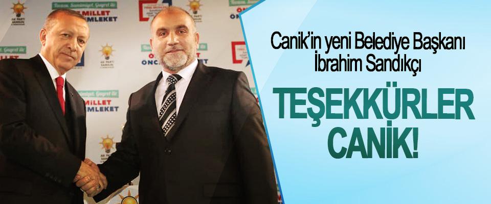 Canik'in yeni Belediye Başkanı İbrahim Sandıkçı:Teşekkürler canik!