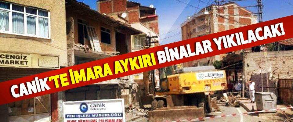 Canik'te imara aykırı yapılan binalar yıkılacak!