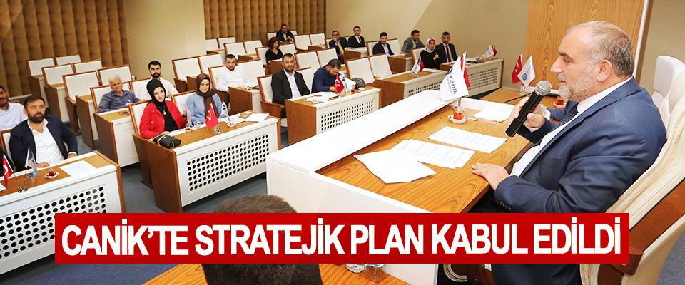 Canik'te Stratejik Plan Kabul Edildi