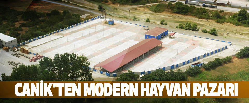 Canik'ten Modern Hayvan Pazarı