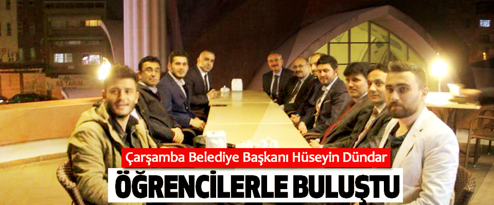 Çarşamba Belediye Başkanı Hüseyin Dündar Öğrencilerle Buluştu