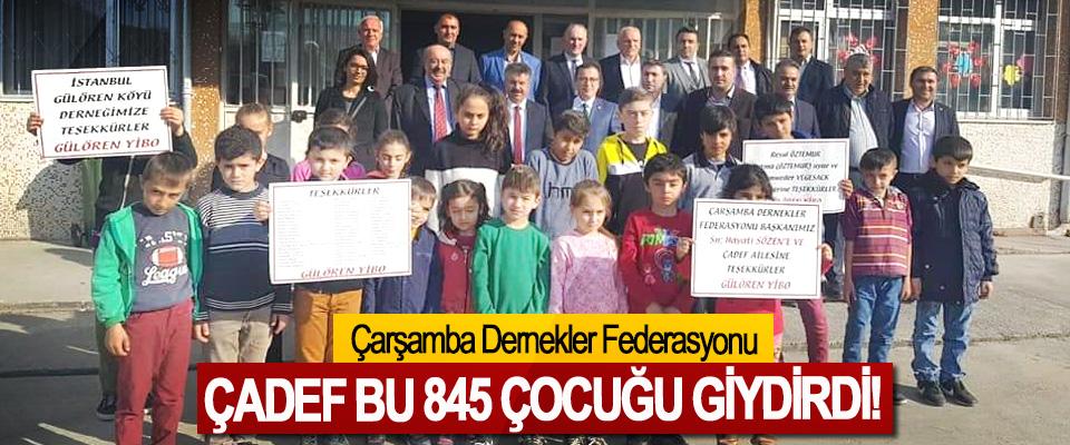Çarşamba Dernekler Federasyonu ÇADEF Bu 845 Çocuğu Giydirdi!