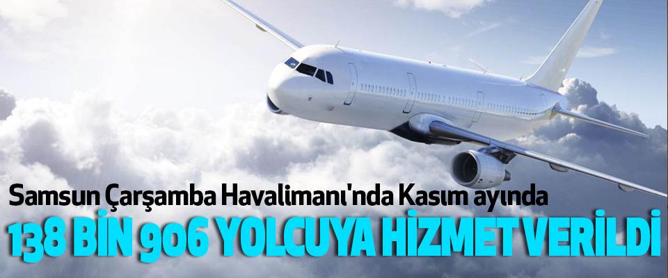 Çarşamba Havalimanı'nda Kasım ayında 138 Bin 906 Yolcuya Hizmet Verildi