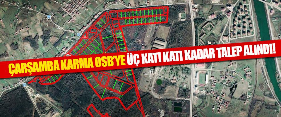 Çarşamba Karma OSB'ye Üç Katı Katı Kadar Talep Alındı!