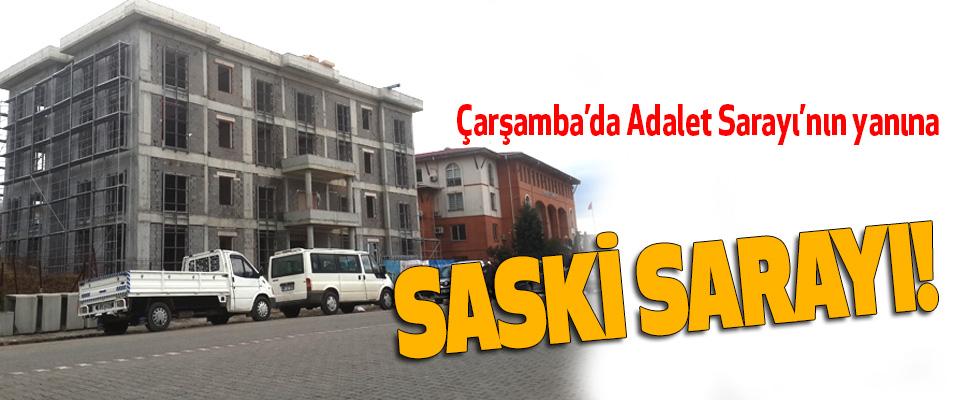 Çarşamba'da Adalet Sarayı'nın yanına Saski sarayı!