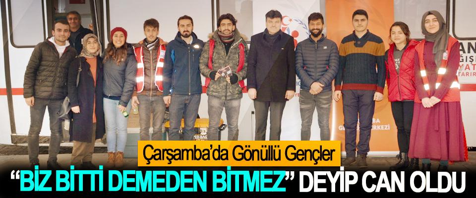 """Çarşamba'da Gönüllü Gençler """"Biz Bitti Demeden Bitmez"""" Deyip Can Oldu"""