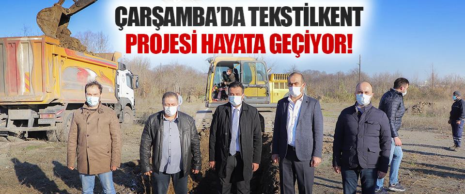 Çarşamba'da Tekstilkent Projesi Hayata Geçiyor!
