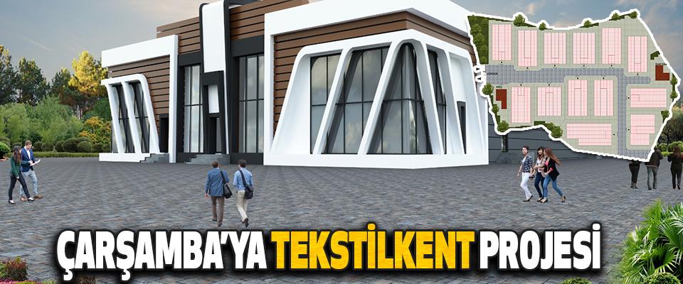 Çarşamba'ya Tekstilkent Projesi