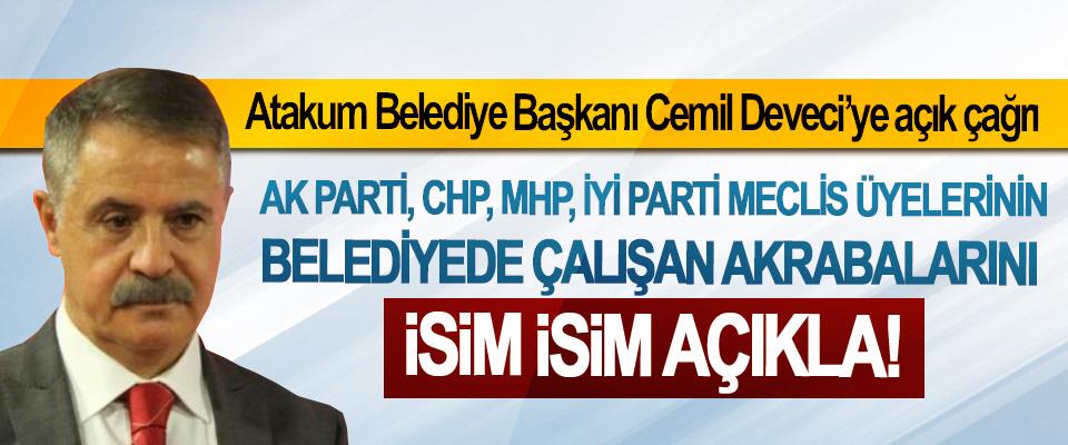 Cemil Deveci'ye açık çağrı; AK Parti CHP, MHP, İYİ Parti Meclis Üyelerinin Belediyede Çalışan Akrabalarını İsim İsim Açıkla!