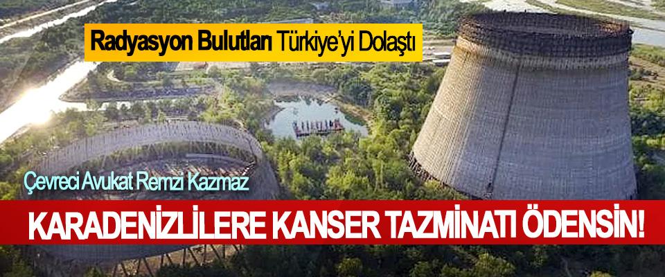 Çevreci Avukat Remzi Kazmaz: Karadenizlilere kanser tazminatı ödensin!