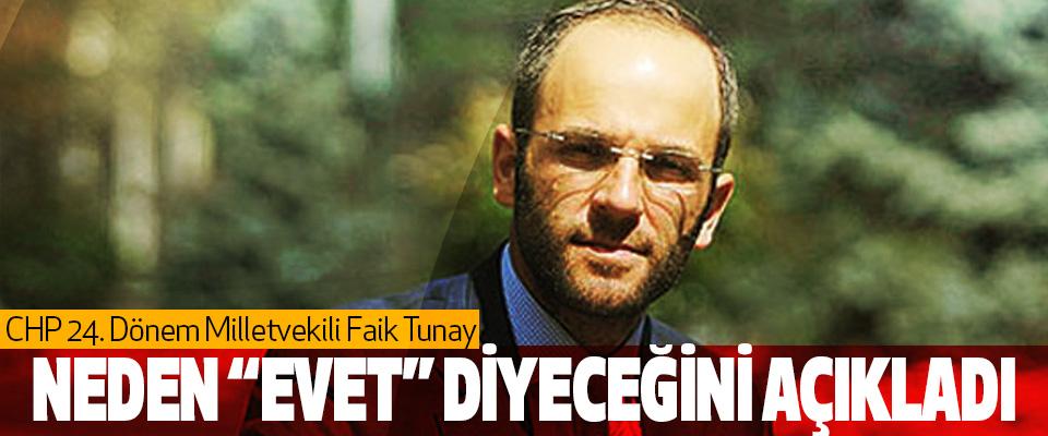 """CHP 24. dönem milletvekili Faik Tunay  Neden """"Evet"""" Diyeceğini Açıkladı"""