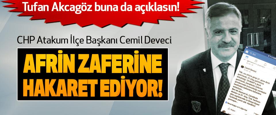 CHP Atakum İlçe Başkanı Cemil Deveci Afrin zaferine hakaret ediyor!