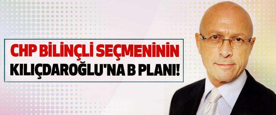 CHP Bilinçli Seçmeninin Kılıçdaroğlu'na B Planı!