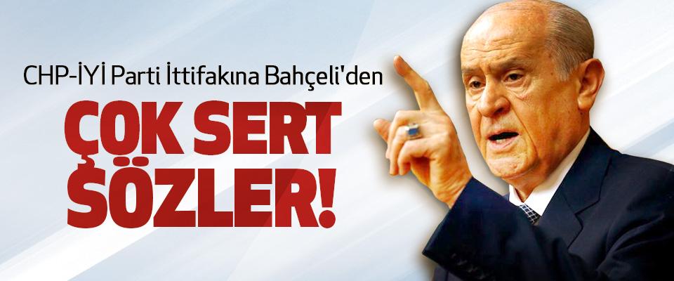 CHP-İYİ Parti İttifakına Bahçeli'den Çok Sert Sözler!