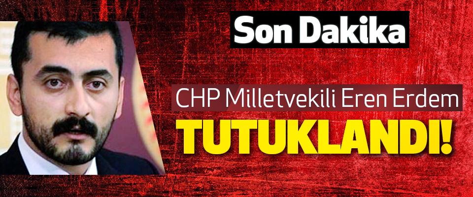 CHP Milletvekili Eren Erdem Tutuklandı!