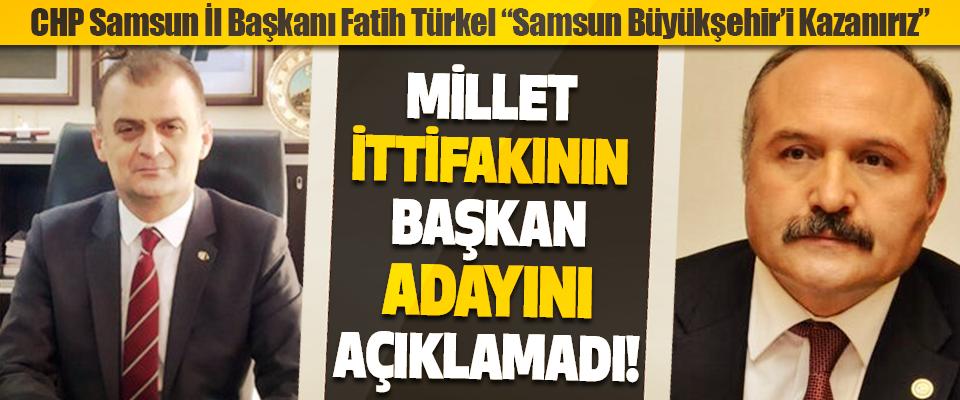 CHP Samsun İl Başkanı Fatih Türkel