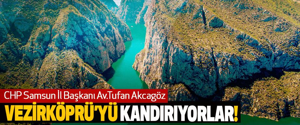 CHP Samsun İl Başkanı Av.Tufan Akcagöz: Vezirköprü'yü kandırıyorlar!