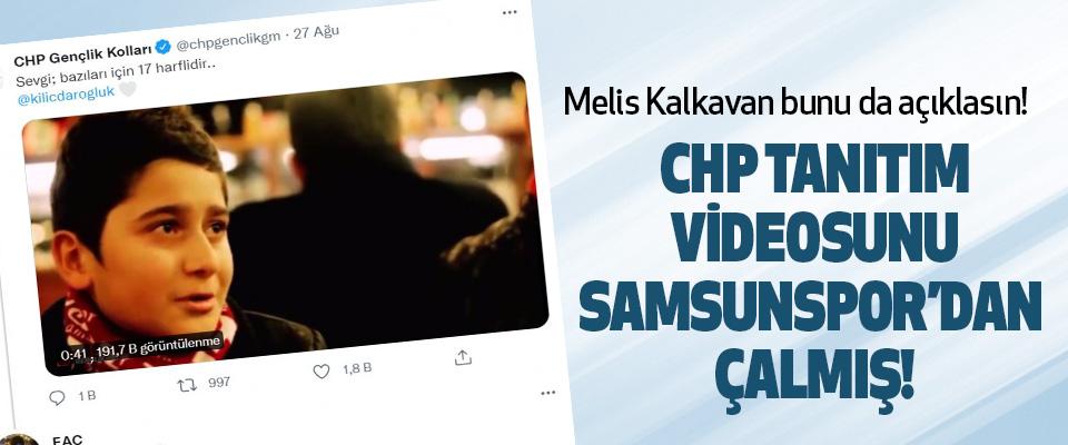 Chp Tanıtım Videosunu Samsunspor'dan Çalmış!