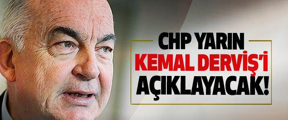 CHP Yarın Kemal Derviş'i Açıklayacak!
