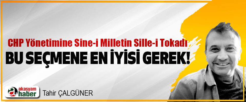 CHP Yönetimine Sine-i Milletin Sille-i Tokadı