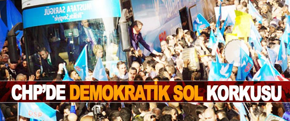 CHP'de Demokratik Sol Korkusu