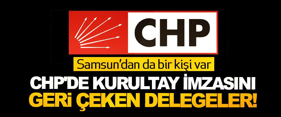 CHP'de Kurultay İmzasını Geri Çeken Delegeler!