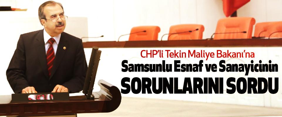 CHP'li Tekin Maliye Bakanı'na Samsunlu Esnaf ve Sanayicinin Sorunlarını Sordu