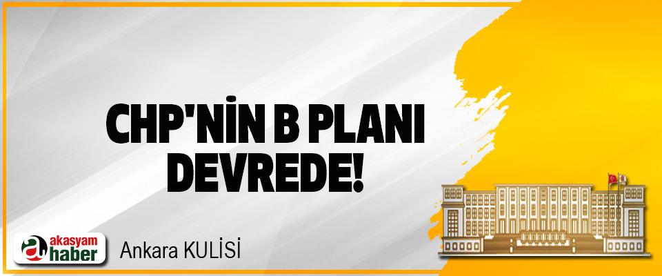 CHP'nin B Planı Devrede!