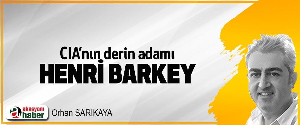 CIA'nın Derin Adamı Henri Barkey…