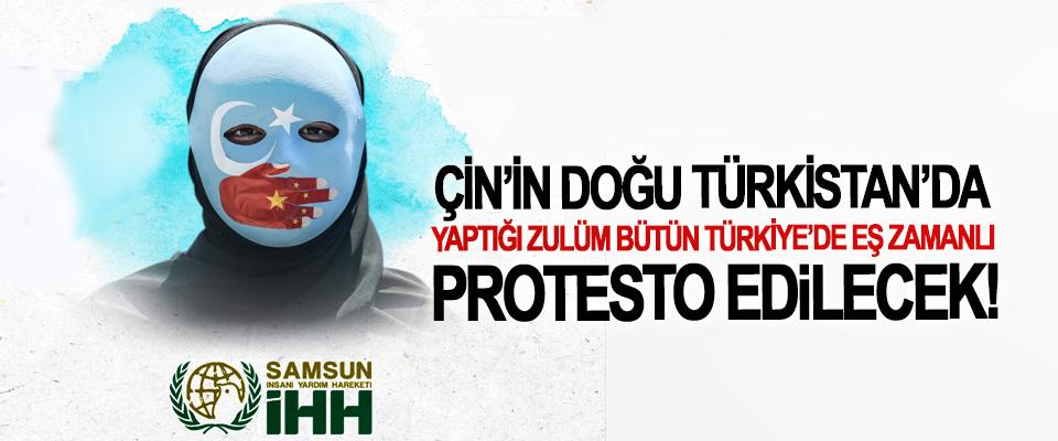 Çin'in Doğu Türkistan'da Yaptığı Zulüm Bütün Türkiye'de eş zamanlı protesto edilecek!