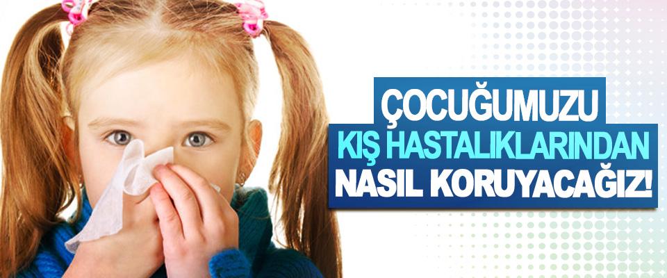 Çocuğumuzu kış hastalıklarından nasıl koruyacağız!