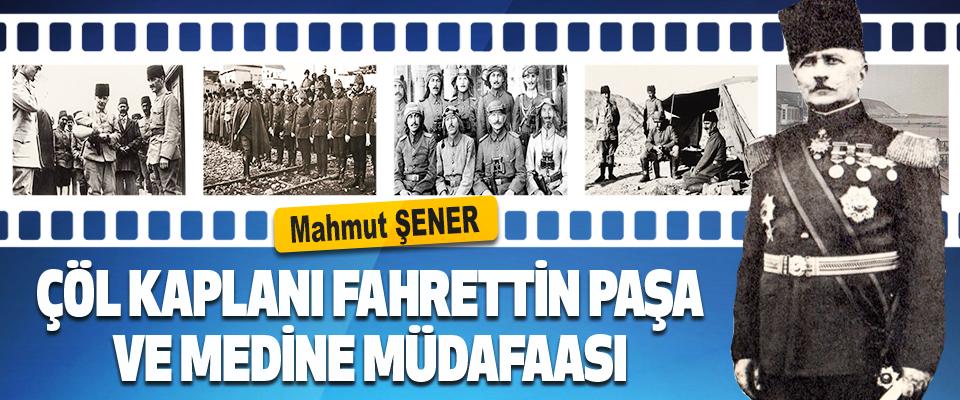 Çöl Kaplanı Fahrettin Paşa ve Medine Müdafaası