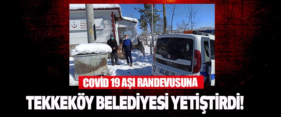 Covid 19 Aşı Randevusuna Tekkeköy Belediyesi Yetiştirdi!