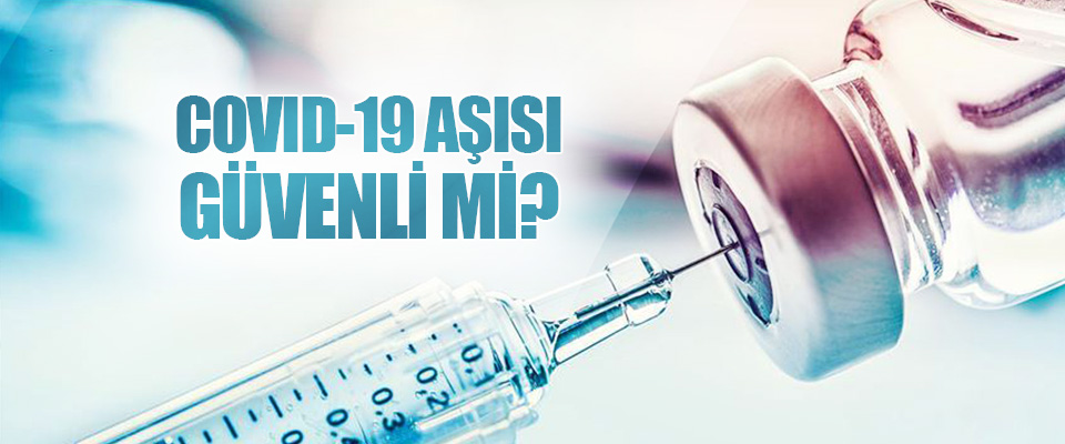 Covıd-19 Aşısı Güvenli mi?