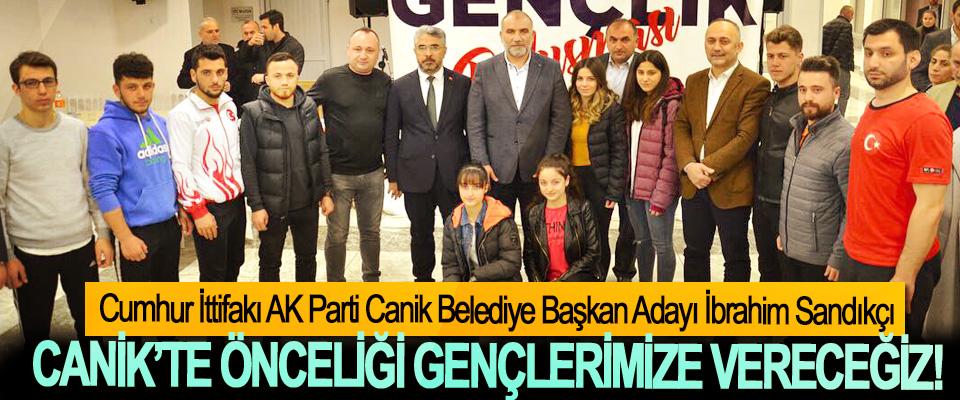 Cumhur İttifakı AK Parti Canik Belediye Başkan Adayı İbrahim Sandıkçı; Canik'te önceliği gençlerimize vereceğiz!